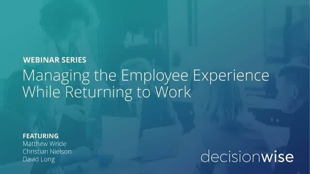 Managing the Employee Experience While Returning to Work