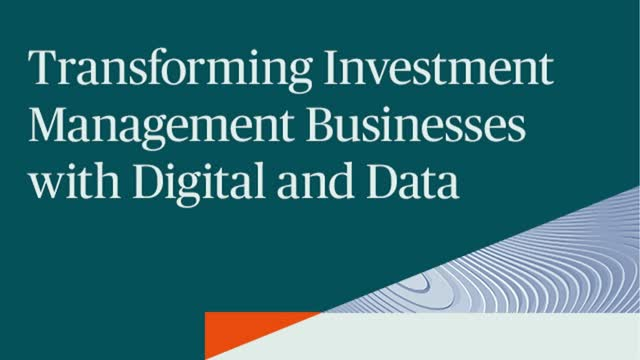 Transforming Investment Management Businesses with Digital and Data