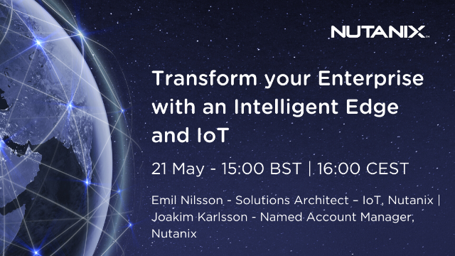 Transform your Enterprise with an Intelligent Edge and IoT