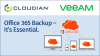Office 365 Backup – It's Essential