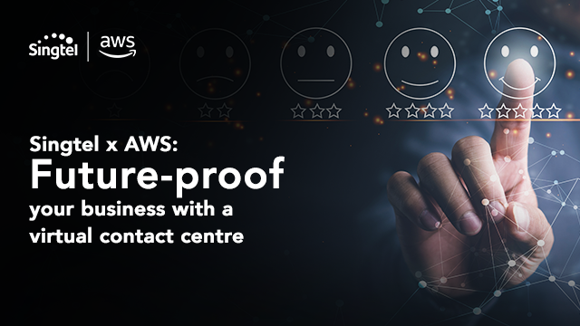 Singtel x AWS: Future-proof your business with a virtual contact centre