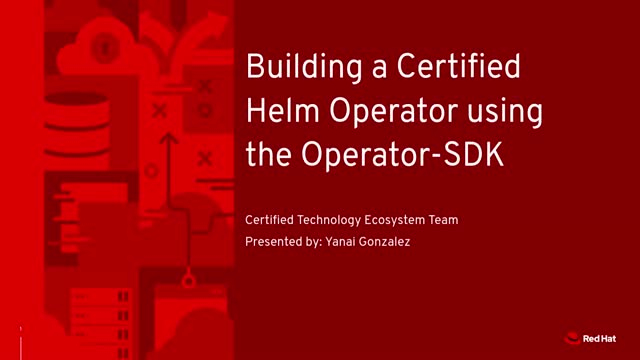 Building a Helm-based certified OpenShift Operator - Demonstration