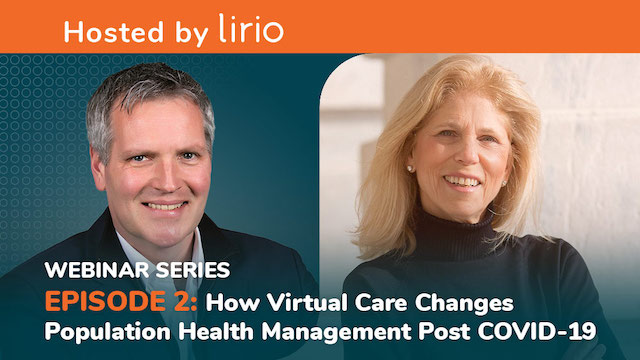 Episode 2: How Virtual Care Changes Population Health Management Post COVID-19