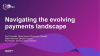 Navigating the evolving payments landscape