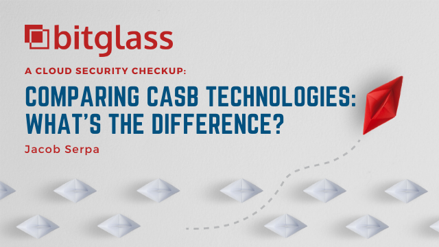 (APAC) Comparing CASB Technologies: What's the Difference?