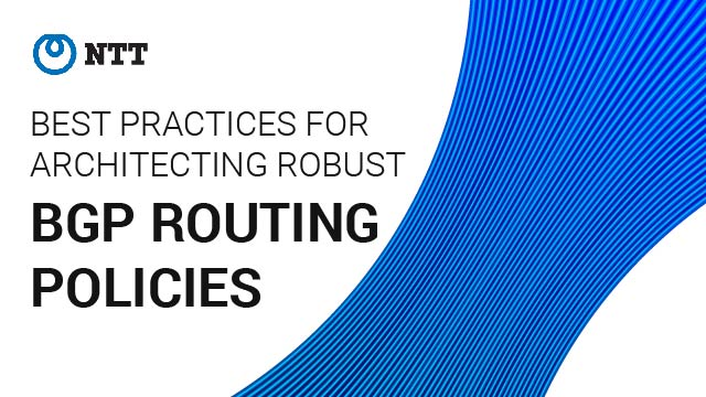 Best Practices For Architecting Robust BGP Routing Policies