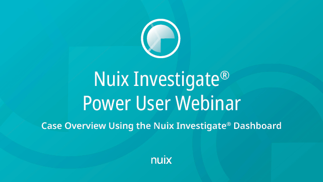 Case Overview Using the Nuix Investigate Dashboard