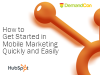 How to Get Started in Mobile Marketing Quickly and Easily