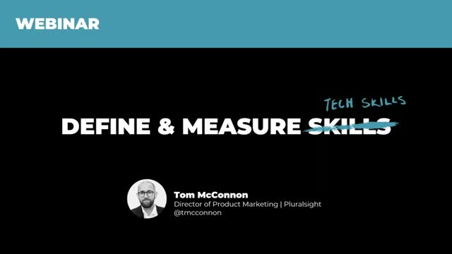 Pluralsight - Defining and Measuring Tech Skills to drive business outcomes