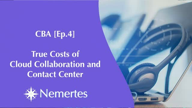 CBA [Ep.4] True Costs of Cloud Collaboration and Contact Center