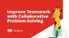 Improving Team Culture with Collaborative Problem-Solving