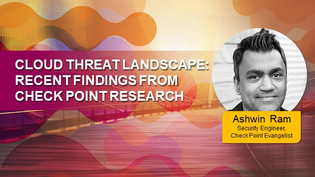 Cloud Threat Landscape: Recent findings from Check Point Research (APAC AM)