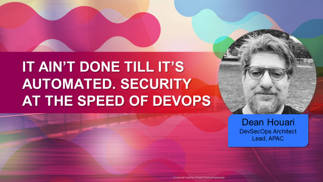 It ain't done till it's automated. Security at the speed of DevOps (APAC AM)