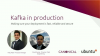 Kafka in production - making sure your deployment is fast, reliable and secure