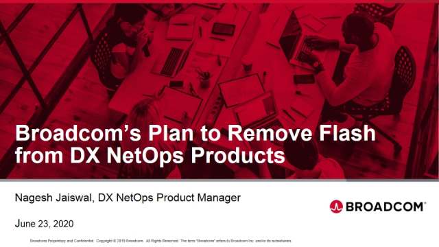 Broadcom's Plan to Remove Flash from DX NetOps Products