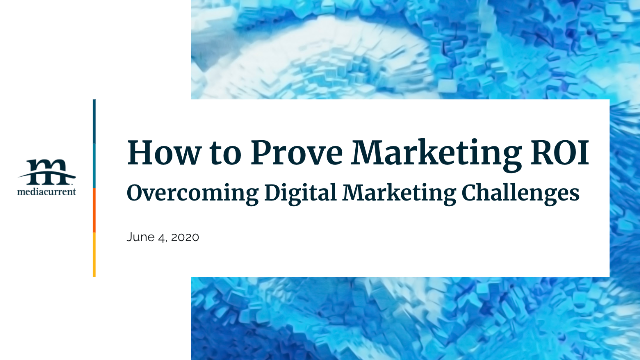 How to Prove Marketing ROI: Overcoming Digital Marketing Challenges