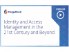 Identity and Access Management in the 21st Century and Beyond