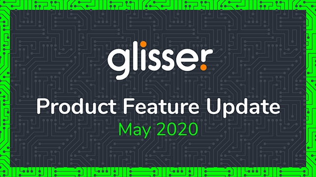 Glisser Product Feature Update May/June 2020