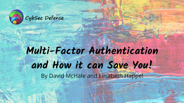 Multi-factor Authentication and How it can Save You!