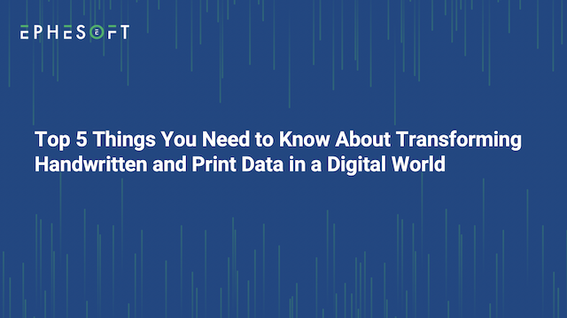 Transforming Handwritten and Print Data in a Digital World