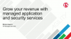 Grow Revenue with Managed Service Offerings for App Performance & Security
