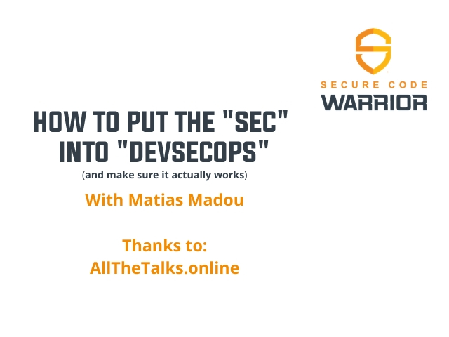 "How to put the ""Sec"" in ""DevSecOps"" (and make sure it actually works)"
