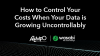 How to Control Your Costs when your Data is Growing Uncontrollably