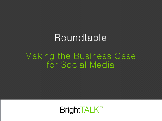 Roundtable: Making the Business Case for Social Media