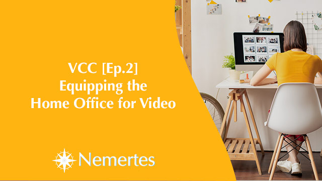 VCC [Ep.2] Equipping the Home Office for Video