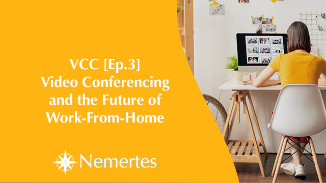 VCC [Ep.3] Video Conferencing and the Future of Work-From-Home