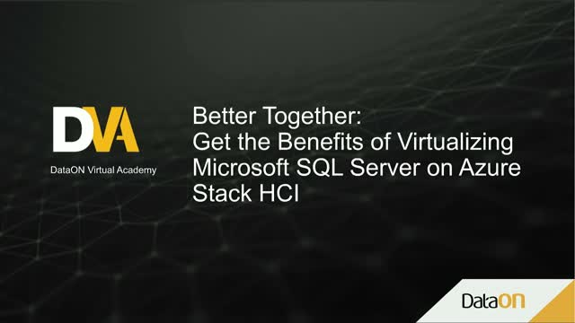 Get the Benefits of Virtualizing Microsoft SQL Server on Azure Stack HCI
