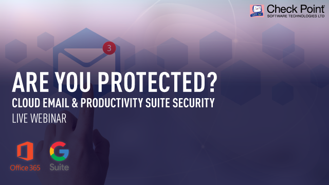 Office 365 & G Suite: Are you really protected?