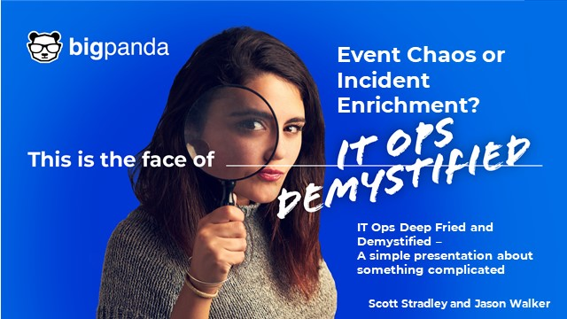 IT Ops Demystified: Event Chaos or Enrichment?