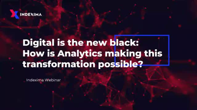 Digital is the new black: How is Analytics making this transformation possible?