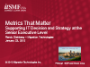 Pittsburgh LIG: Metrics That Matter: Supporting IT Decision & Strategy at the Sr