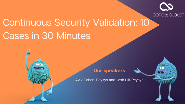 Continuous Security Validation: 10 Cases in 30 Minutes
