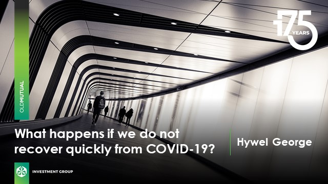 What happens if we do not recover quickly from COVID-19?