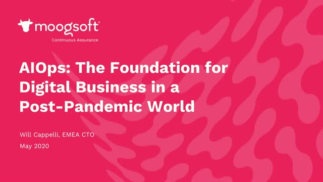 AIOps: The Foundation for Digital Business in the Post-Pandemic World