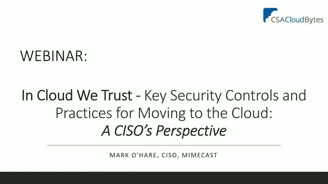 Key Security Controls & Practices for Moving to the Cloud: A CISO's Perspective