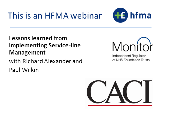 Joint HFMA/Monitor Webinar - Lessons learnt from Service Line Management