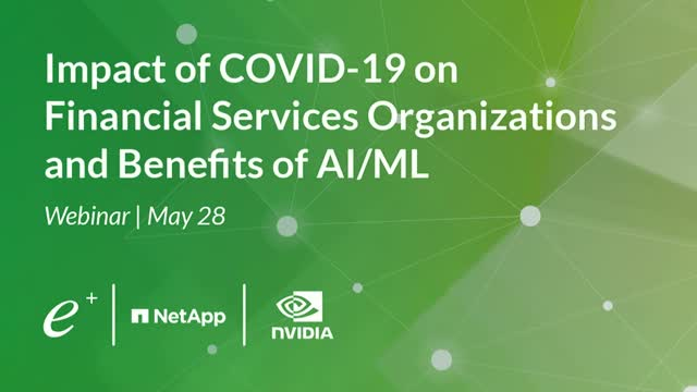 Impact of COVID-19 on Financial Services Organization and Benefits of AI/ML