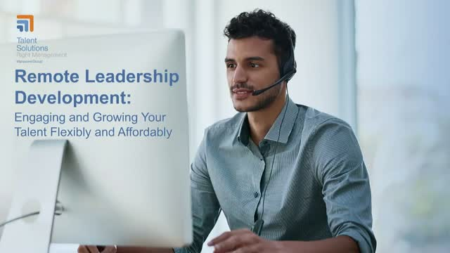 Remote Leadership Development: Engaging & Growing Your Talent