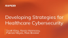 Developing Strategies for Healthcare Cybersecurity