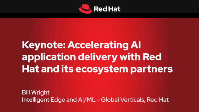 Keynote: Accelerating AI application delivery with Red Hat & ecosystem partners