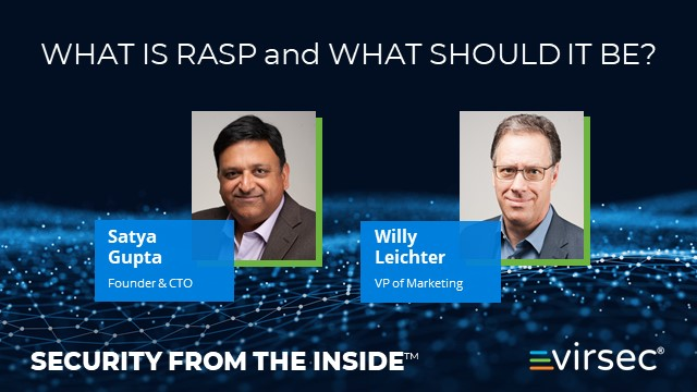 Security from the Inside Weekly Webcast: What is RASP and What Should it Be?
