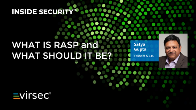 Inside Security Webcast: What is RASP and What Should it Be?
