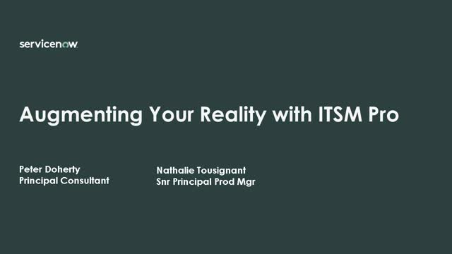 Augmenting your reality with ITSM Pro