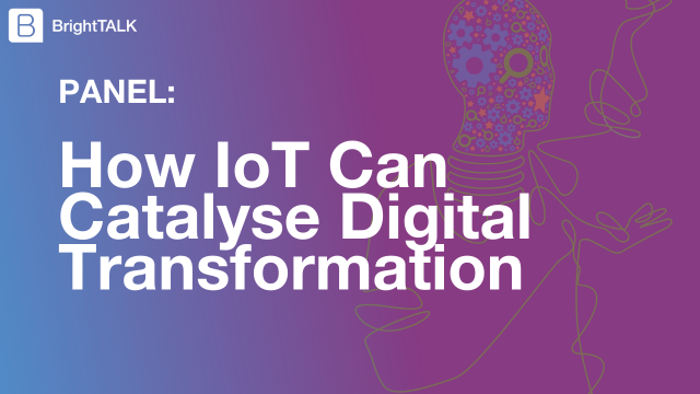 How IoT Can Catalyse Digital Transformation