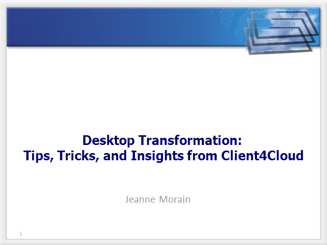 Client4Cloud: Desktop Transformation to User Centric Universal Clients