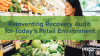 Reinventing Recovery Audit for Today's Retail Environment